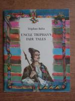 Trifan Balta - Uncle Triphan's fair tales