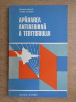 Anticariat: Vasile Cutoiu - Apararea antiaeriana a teritoriului