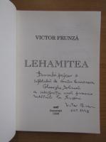 Anticariat: Victor Frunza - Lehamitea (cu autograful autorului)