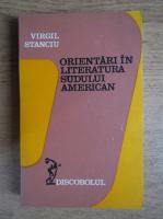 Virgil Stanciu - Orientari in literatura sudului american