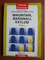 Anticariat: Adrian Neculau - Minoritari, marginali, exclusi