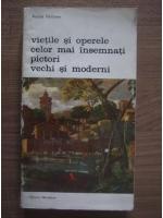 Anticariat: Andre Felibien - Vietile si operele celor mai insemnati pictori vechi si moderni