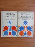 Andre Maurois - Istoria Angliei (2 volume)