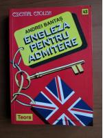 Anticariat: Andrei Bantas - Engleza pentru admitere