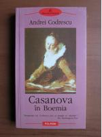 Anticariat: Andrei Codrescu - Casanova in Boemia