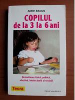 Anne Bacus - Copilul de la 3 la 6 ani