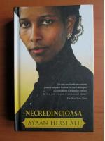 Anticariat: Ayaan Hirsi Ali - Necredincioasa