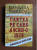 Anticariat: Barbara Thiering - Cartea pe care a scris-o Isus