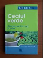 Anticariat: Ceaiul verde , alinare pentru trup si suflet