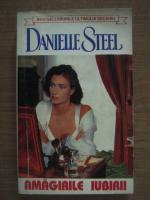 Anticariat: Danielle Steel - Amagirile iubirii
