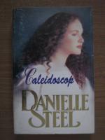 Anticariat: Danielle Steel - Caleidoscop
