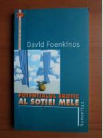 Anticariat: David Foenkinos - Potentialul erotic al sotiei mele