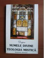 Anticariat: Dionisie Pseudo Areopagitul - Despre numele divine. Teologia mistica