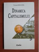 Fernand Braudel - Dinamica capitalismului
