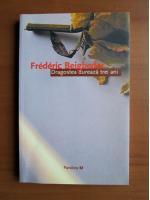 Anticariat: Frederic Beigbeder - Dragostea dureaza trei ani