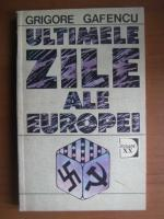 Anticariat: Grigore Gafencu - Ultimele zile ale Europei