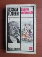 Anticariat: Gustave Flaubert - Educatia sentimentala