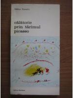 Anticariat: Helene Parmelin - Calatorie prin taramul Picasso
