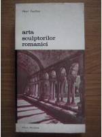 Anticariat: Henri Focillon - Arta sculptorilor romanici