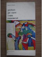Anticariat: Jacques Lassaigne - Pictori pe care i-am cunoscut