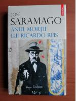 Jose Saramago - Anul mortii lui Ricardo Reis
