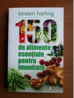 Anticariat: Kirsten Hartvig - 150 de alimente esentiale pentru imunitate