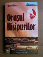 Anticariat: Marcel Brion - Orasul Nisipurilor