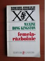Maxine Hong Kingston - Femeia razboinic