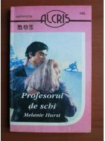 Anticariat: Melanie Hurst - Profesorul de schi