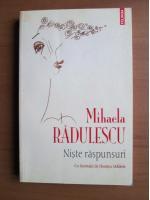 Anticariat: Mihaela Radulescu - Niste raspunsuri