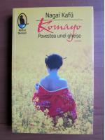 Anticariat: Nagai Kafu - Komayo. Povestea unei gheise