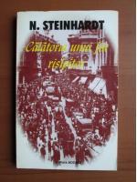 Nicolae Steinhardt - Calatoria unui fiu risipitor