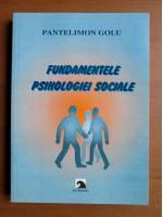 Anticariat: Pantelimon Golu - Fundamentele psihologiei sociale