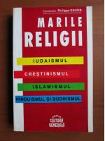 Philippe Gaudin - Marile religii (iudaismul, crestinismul, islamismul, hinduismul si budhismul)