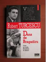 Anticariat: Robert Turcescu - Dans de Bragadiru