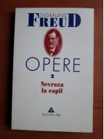 Anticariat: Sigmund Freud - Opere, volumul 2: Nevroza la copil