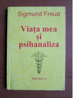 Sigmund Freud - Viata mea si psihanaliza
