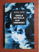 Anticariat: Stefan Zweig - Orele astrale ale omenirii