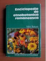 Valer Butura - Enciclopedie de etnobotanica romaneasca