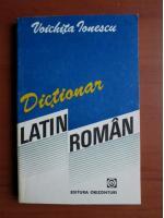 Anticariat: Voichita Ionescu - Dictionar Latin-Roman