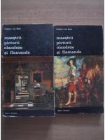 Wilhelm Von Bode - Maestrii picturii olandeze si flamande (2 volume)