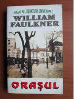 Anticariat: William Faulkner - Orasul