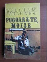 Anticariat: William Faulkner - Pogoara-te, Moise