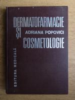 Adriana Popovici - Dermatofarmacie si cosmetologie