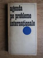 Anticariat: Agenda pe probleme internationale