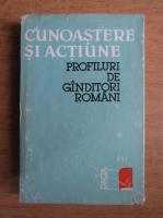 Andrei Marga - Cunoastere si actiune. Profiluri de ganditori romani