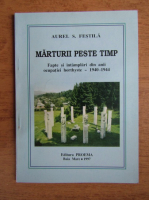 Anticariat: Aurel Festila - Marturii peste timp