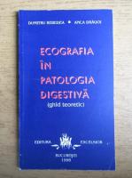 Anticariat: Dumitru Rebedea - Ecografia in patologia digestiva