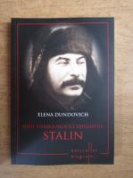 Anticariat: Elena Dundovich - Iosif Vissarionovici Djugasvili. Stalin