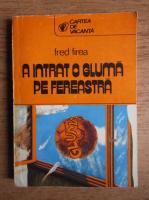 Fred Firea - A intrat o gluma pe fereastra